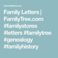 Family Letters   FamilyTree.com #familystores #letters #familytree #genealogy #familyhistory