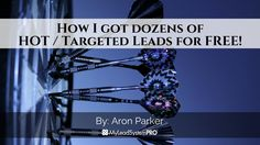 How to Got Dozens of HOT/Targeted Leads for FREE! In this training video my buddy Aron Parker (a six figure earner) will be walking you through a few different examples of exactly how he was able to bring in DOZENS of leads with a simple FB post!