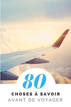 80 choses que nous aurions aimé savoir avant de voyager - Moi, mes souliers  #voyager #conseils