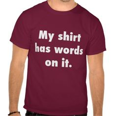 >>>Coupon Code          	My Shirt Has Words On It           	My Shirt Has Words On It lowest price for you. In addition you can compare price with another store and read helpful reviews. BuyDiscount Deals          	My Shirt Has Words On It Online Secure Check out Quick and Easy...Cleck Hot Deals >>> http://www.zazzle.com/my_shirt_has_words_on_it-235115884040927086?rf=238627982471231924&zbar=1&tc=terrest