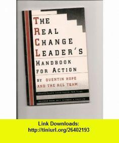 The Real Change Leaders Handbook for Action (9780812927993) Quentin Hope, Jon R. Katzenbach , ISBN-10: 0812927990  , ISBN-13: 978-0812927993 ,  , tutorials , pdf , ebook , torrent , downloads , rapidshare , filesonic , hotfile , megaupload , fileserve