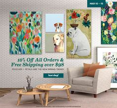 Pooches plus petals are the new spring trend! LAST DAY to save 10% off all orders and get free shipping on orders over $98. Come browse our best-selling wall art and find your favorites!