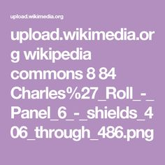 upload.wikimedia.org wikipedia commons 8 84 Charles%27_Roll_-_Panel_6_-_shields_406_through_486.png