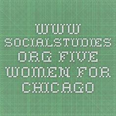 www.socialstudies.org Five Women for Chicago