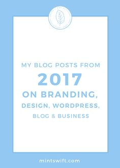 My Blog Posts from 2017 on Branding, Design, WordPress, Business & Blogging | The round of all articles from 2017. See a recap of all of MintSwift's blog posts from 2017 on Branding, Design, WordPress, Business & Blogging blog categories. Visit MintSwift's Blog Posts Archive to find all my articles to date & search them by categories. See more at mintswift.com #mintswift by Adrianna Leszczynska #creativeentrepreneur #onlinebusiness #smallbusiness Logo Design Tips, Graphic Design Tutorials, Branding Design, Business Checks, Business Tips, Blog Website Design, Blog Categories, Business Website, Business Branding
