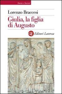 Prezzi e Sconti: #Giulia la figlia di augusto edito da Laterza  ad Euro 16.15 in #Libro #Biografie storia e archeologia