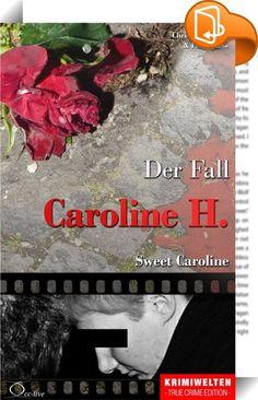 Der Fall Caroline H.    ::  Fünfzig schwere Brandstiftungen, zwei motivlose Messermorde an jungen Frauen. Die Täterin konnte erst vor Gericht gestellt werden,nachdem sie mit schweren Eisenketten an Händen und Füssen gefesselt, ruhig gestellt war...