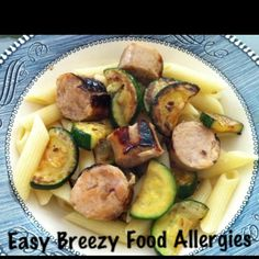 Allergy free - pasta with zucchini and sausage.  No milk, no soy, no egg, no nuts.  Easybreezyfoodallergies.blogspot.com