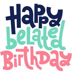 Look for the best Belated Happy Birthday Messages? In this article, you'll find a list of awesome belated happy birthday wishes, quotes and images. Belated Happy Birthday Wishes, Happy Late Birthday, Birthday Wishes For Friend, Birthday Wishes Messages, Happy Birthday Images, Funny Birthday, Birthday Ideas, Birthday Cards, Mother Day Wishes