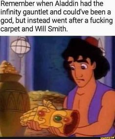 Remember when Aladdin had the infinity gauntlet and could've been a god, but instead went after a fucking carpet and Will Smith. – popular memes on the site iFun Really Funny Memes, Stupid Funny Memes, Funny Relatable Memes, Funny Stuff, Funny Humour, Funny Things, Random Things, Random Stuff, Funny Marvel Memes