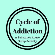 The Cycle of Addiction group activity helps members identify their cycle of addiction in order to break it! Group Activities For Adults, Group Therapy Activities, Counseling Activities, Leadership Activities, Group Counseling, Therapy Ideas, Physical Activities, Addiction Therapy