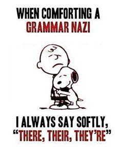 Stop correcting me. It's the crazy English language.