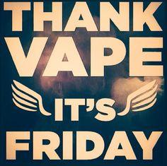 Gotta love fridays. Now enjoy yourself a vape!  http://www.vapeusa.com/ #TGIF