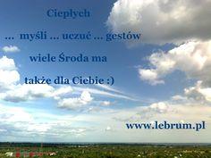 Środa Ciepłych Uczuć ... Przemyślenia o poranku : http://pierwszamysl.blogspot.com/ o miłosnych perypetiach : http://iruchna.blogspot.com o szukaniu pracy : http://bez-etatu.blogspot.com/ Widok z okna i komentarz poranka: http://jakimon.blogspot.com