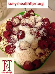 Tony's Health Tips:  Din-ert….It's dessert for dinner. Organic oats in Coconut water covered in raspberries, coconut, maca powder, and berry powder. http://www.tonyshealthtips.org/2015/01/16/din-ert/ www.tonyshealthtips.org