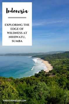 INDONESIA: Exploring the Edge of Wildness at Nihiwatu, Sumba - The World's Best Hotel. Named the World's Best Hotel, Nihiwatu on Sumba Island in Indonesia really is the edge of wildness, combining wellness with luxury.