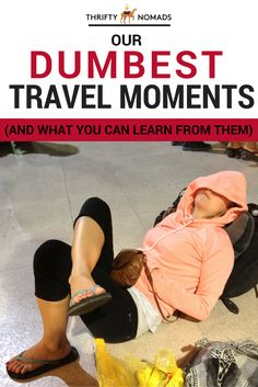 Our+Dumbest+Travel+Moments+(And+What+You+Can+Learn+From+Them)