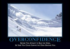 Overconfidence From despair.com Sarcastic Quotes, Funny Quotes, Quotable Quotes, Macbeth Themes, Angsty Teen, What Month, Funny Google Searches, Demotivational Posters, Finance Blog