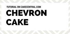 Chevron Cake - CakeCentral.com