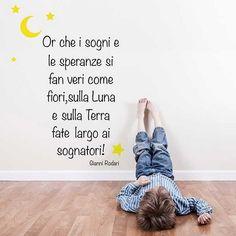 Frase adesiva di Gianni Rodari Carpe Diem, Montessori, Spirituality, Inspirational Quotes, Wisdom, Positivity, Teaching, Education, My Love