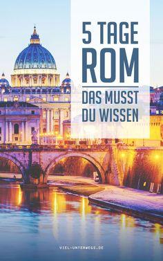 Alles im Überblick was du für eine Rom Reise wissen musst - die beste Sammlung!