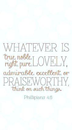Philippians 4:8 #Praiseworthy #WordOfGod #Scripture