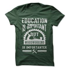 Woodworking Is Importanter