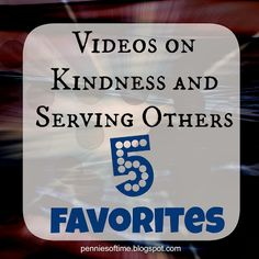Videos on Kindness and Serving Others: 5 Favorites.  Our favorite videos to use on days when we need an easy key resource to talk about being kind and helping others.  Teach kids to serve.