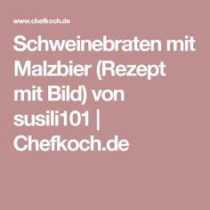 Schweinebraten mit Malzbier (Rezept mit Bild) von susili101   Chefkoch.de