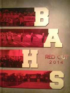 BAHS yearbook cover for 2014! The theme this year was RED OUT! We red out the pictures on the cover and the pictures for the divider pages! Top picture RAIDER NATION (student section), then Drum line, next students in the halls, last our shcool!
