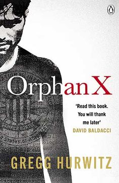 Orphan X; 1 Sep 2016. by Gregg Hurwitz.   In Now @ Canterbury Tales Bookshop / Book exchange / Cafe, Pattaya