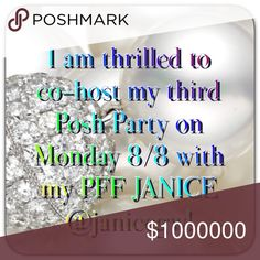 SAVE THE DATE! MONDAY AUGUST 8th @ 10pm Eastern SAVE THE DATE! Monday 8/8/16 @ 10PM Eastern  Dreams do come true! I have the honor and pleasure of hosting a spectacular Posh Party with the uber chic Janice who I am blessed to call my friend. We look forward to bringing you a truly special shopping experience.  Remember Posh-friendly closets only. Theme to be announced.  FABULOUS Bags