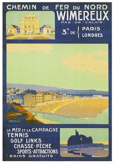 Affiche Chemin de fer du Nord Wimereux Vintage Advertisements, Vintage Ads, Paris 3, Tourism Poster, Under The Shadow, Railway Posters, France, Travel Images, Vintage Travel Posters