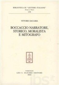 Boccaccio narratore, storico, moralista e mitografo / Vittorio Zaccaria - Firenze : Leo S. Olschki, 2001