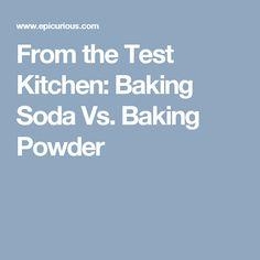 From The Test Kitchen Baking Soda Vs Baking Powder
