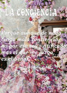 LA CONCIENCIA   1ª a los Corintios, 4:4 - Porque aunque de nada tengo mala conciencia, no por eso soy justificado; mas el que me juzga, es el Señor  . ERES UN GIGANTESCO Y PODEROSO SER , ACASO LO SABIAS?   1ª a los Corintios, 4:4   Porque aunque de nada tengo mala conciencia, no por eso soy justificado; mas el que me juzga, es el Señor.  NO TE SIENTAS INCOMODO CUANDO SIENTES QUE TE JUZGAN MAL,  SOLO TOMA CONCIENCIA, TU MISMO SABES CUANDO HACE OBRAS BUENAS O MALAS.  SOLO DIOS TE JUZGARA Y POR…