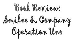 A.E. Albert: A Writer's Blog: Book Review: Smilee & Company Operation Uno: Van G...