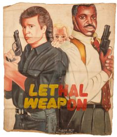 """""""Lethal Weapon"""" Hand Painted Movie Poster from West Ghana."""