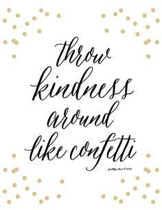 Throw Kindness Around Like Confetti!
