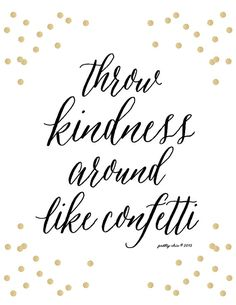 Throw Kindness Around Like Confetti Print by prettychicsf on Etsy