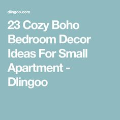 23 Cozy Boho Bedroom Decor Ideas For Small Apartment - Dlingoo