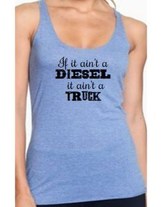 If it ain't a Diesel it ain't a Truck Tri-Blend Racerback Tank Country Tank Workout Tank by SouthernCharme