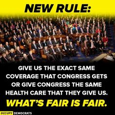 Congress should have to live off of what they provide as far as health coverage and social security go