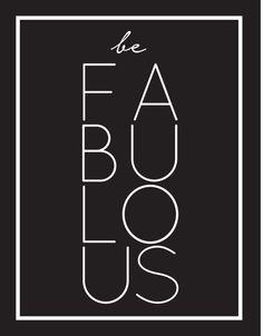 Be Fabulous Free Printable