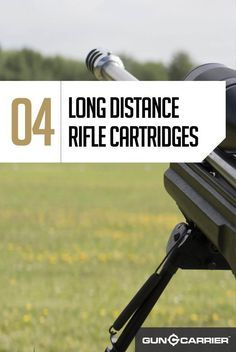 My Favorite Long Distance Rifle Cartridges | Firearm Shooting Skills by Gun Carrier at http://guncarrier.com/long-distance-rifle-cartridges/