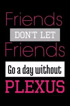 Start your Plexus Journey today! All you have to lose is...your weight! Our 60 day money back guarantee makes it a no brainer!! Go to http://www.plexusslim.com/toryholmes Ambassador # 312552