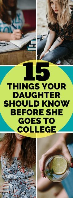 College Advice   15 Things Your Daughter Needs To Know Before She Leaves For College. #college #parenting