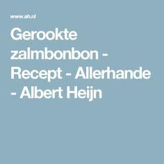 Gerookte zalmbonbon - Recept - Allerhande - Albert Heijn