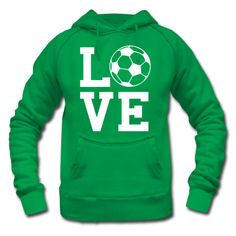 I think I might need this...Green LOVE soccer hoodie!