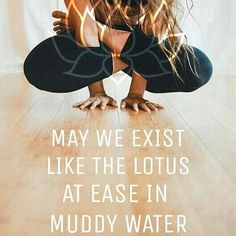 Working through challenges is part of life! The important thing to remember is, our struggles make us real, beautiful and resilient.  The most kind souls I know are people who have endured the worst, yet are somehow so thankful, happy & fun to be around.  Work through that mud, and grow from it, just like the lotus flower!  #yogi #inspo #riseabove #happy #thankful #lotus #yoga, #yogalife